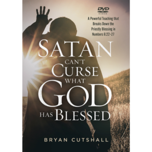 Satan Can't Curse What God Has Blessed