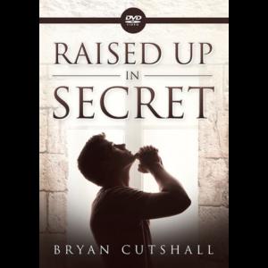 Raised Up In Secret