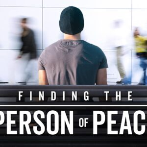 Finding the Person of Peace- On Demand