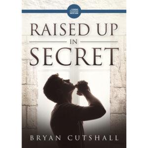 Raised Up In Secret – CD